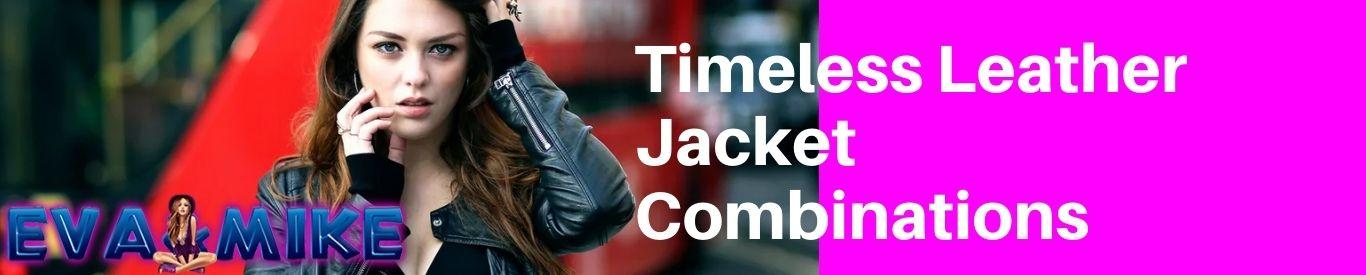 Leather Jacket Combinations